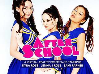 After School featuring Sami Parker, Kyra Rose, and Jenna J Ross - NaughtyAmericaVR